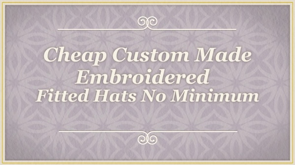 Cheap Custom Made Fitted Hats No Minimum - httpswww.layasa.comcustom-fitted-hats