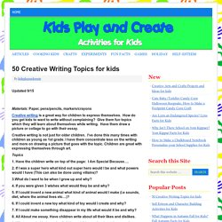 50 Creative Writing Topics for kids   Pearltrees