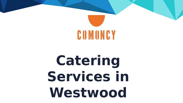 Catering Services in Westwood